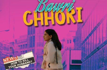 Bawri Chhori'- Starring Aahana Kumra is all set to premiere on Eros Now from 11th January
