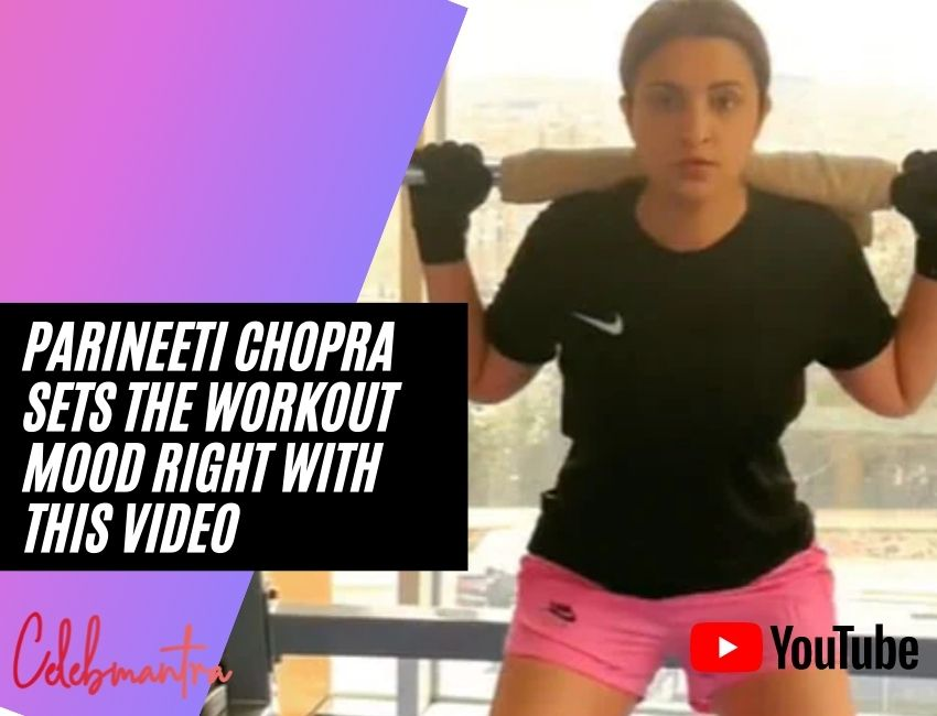 Parineeti Chopra Sets The Workout Mood Right With This Video..!